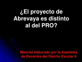 ¿El proyecto de  Abrevaya es distinto al del PRO?