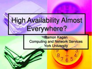 High Availability Almost Everywhere?