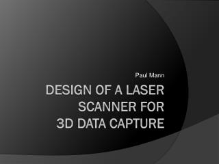 Design of a Laser Scanner  for 3D  Data Capture