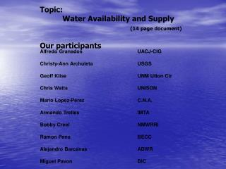 Topic: Water Availability and Supply (14 page document) Our participants