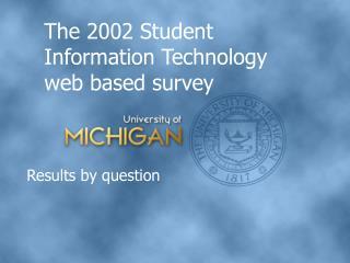 The 2002 Student Information Technology web based survey