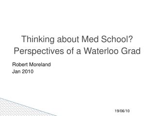 Thinking about Med School? Perspectives of a Waterloo Grad