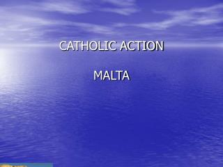 CATHOLIC ACTION MALTA