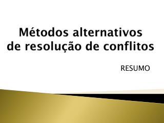 M�todos alternativos  de resolu��o  de conflitos