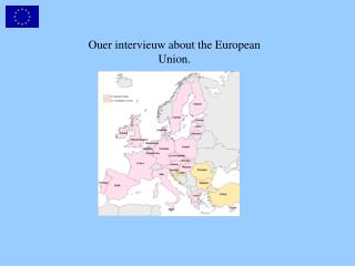 Ouer intervieuw about the European Union.