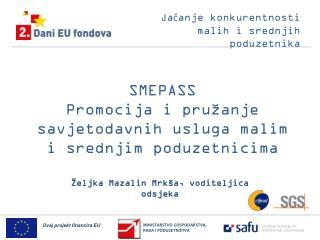 SMEPASS Promocija i pružanje savjetodavnih usluga malim i srednjim poduzetnicima