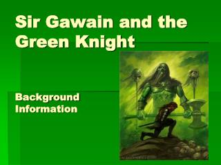 Sir Gawain and the Green Knight Background Information