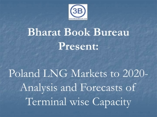 Poland LNG Markets to 2020- Analysis and Forecasts of Terminal wise Capacity