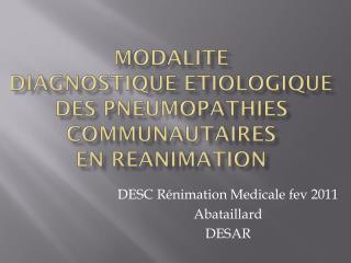 MODALITE DIAGNOSTIQUE ETIOLOGIQUE DES PNEUMOPATHIEs COMMUNAUTAIREs EN REANIMATION
