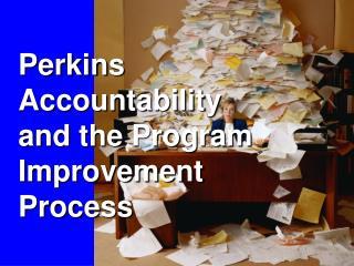 Perkins Accountability and the Program Improvement Process