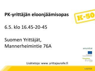 PK-yrittäjän eloonjäämisopas 6.5. klo 16.45-20-45 Suomen Yrittäjät,  Mannerheimintie 76A