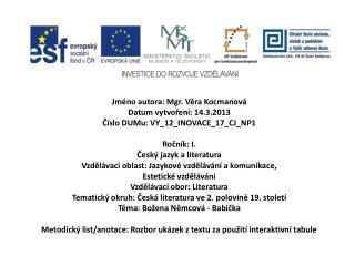 Jméno autora: Mgr. Věra Kocmanová Datum vytvoření: 14.3.2013 Číslo DUMu: VY_12_INOVACE_17_CJ_NP1
