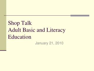 Shop Talk Adult Basic and Literacy Education