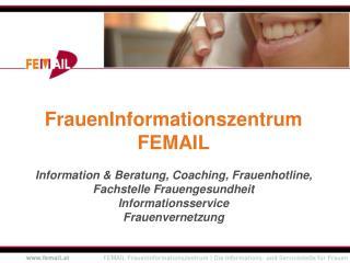 FrauenInformationszentrum FEMAIL Information & Beratung, Coaching, Frauenhotline,