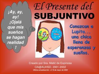 Creado por Sra. Matić de Espinosa OA@AUHSD, 2001-2002 Última actualización:  el 18 de mayo de 2002