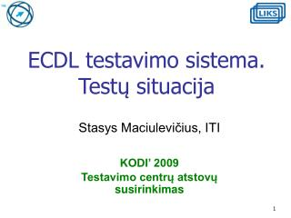 ECDL testavimo sistema. T est ų  situacija