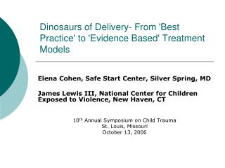 Dinosaurs of Delivery- From 'Best Practice' to 'Evidence Based' Treatment Models