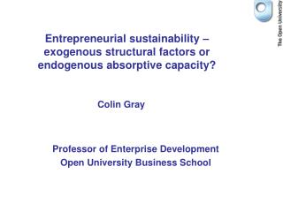 Entrepreneurial sustainability – exogenous structural factors or endogenous absorptive capacity?