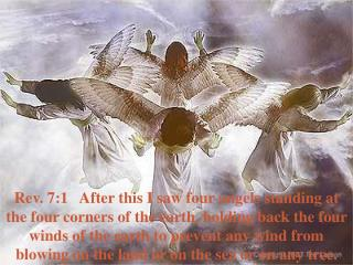 Rev. 7:2a - Then I saw another angel coming up from the east, having the seal of the living God.
