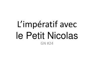L ' impératif avec  le Petit Nicolas