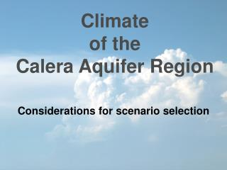 Climate of the Calera Aquifer Region
