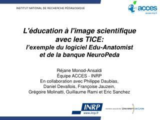 Réjane Monod-Ansaldi Équipe ACCES - INRP En collaboration avec Philippe Daubias,