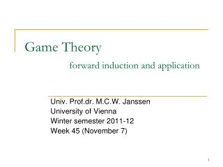 Game Theory 	forward induction and application