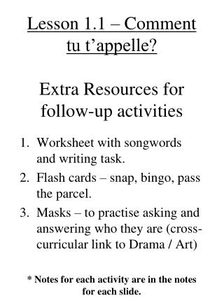 Lesson 1.1 – Comment tu t'appelle? Extra Resources for follow-up activities