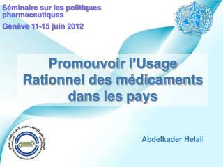 Promouvoir l�Usage Rationnel des m�dicaments dans les pays