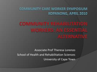 Associate Prof Theresa Lorenzo School of Health and Rehabilitation Sciences