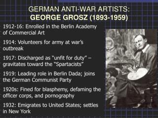 GERMAN ANTI-WAR ARTISTS: GEORGE GROSZ (1893-1959)