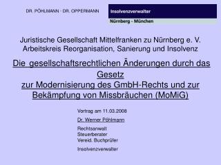 Juristische Gesellschaft Mittelfranken zu N rnberg e. V. Arbeitskreis Reorganisation, Sanierung und Insolvenz  Die gesel