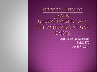 Opportunity to Learn:  Understanding why the Achievement Gap Exists