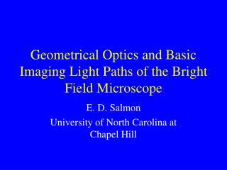 Geometrical Optics and Basic Imaging Light Paths of the Bright Field Microscope