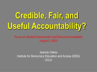 Credible, Fair, and Useful Accountability?