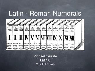 Latin - Roman Numerals