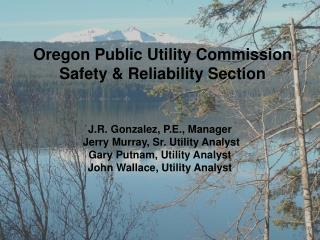 Oregon Public Utility Commission  Safety  Reliability Section