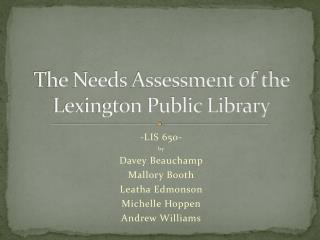 The Needs Assessment of the Lexington Public Library