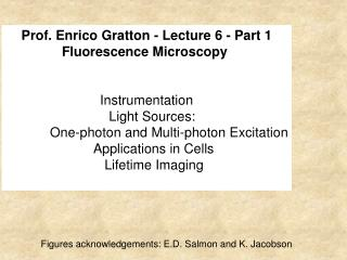 Prof. Enrico Gratton - Lecture 6 - Part 1 Fluorescence Microscopy