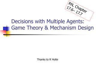 Decisions with Multiple Agents: Game Theory & Mechanism Design