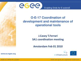 O-E-17 Coordination of development and maintenance of operational tools J.Casey T.Ferrari