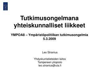 Leo Stranius Yhdyskuntatieteiden laitos Tampereen yliopisto leo.stranius@uta.fi