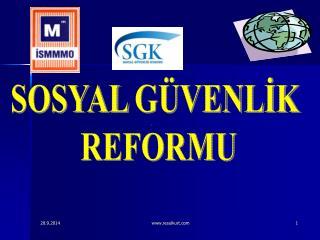 SOSYAL GÜVENLİK  REFORMU