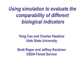 Using simulation to evaluate the comparability of different  biological indicators
