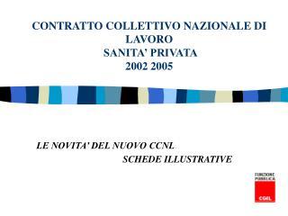 CONTRATTO COLLETTIVO NAZIONALE DI LAVORO   SANITA' PRIVATA 2002 2005