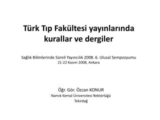 Öğr. Gör. Özcan KONUR Namık Kemal Üniversitesi Rektörlüğü Tekirdağ