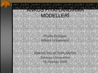 ANKOS F İYATLANDIRMA MODELLERİ