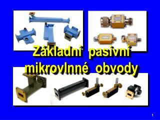 Základní  pasivní  mikrovlnné  obvody