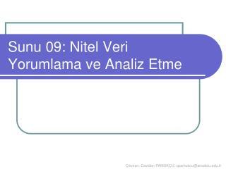 Sunu 09: Nitel Veri Yorumlama ve Analiz Etme