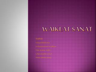 WAIKEAT SANAT